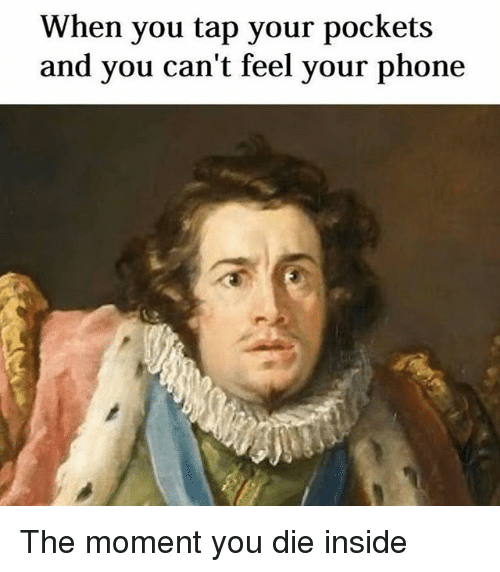 Phone, Classical Art, and Moment: When you tap your pockets  and you can't feel your phone The moment you die inside