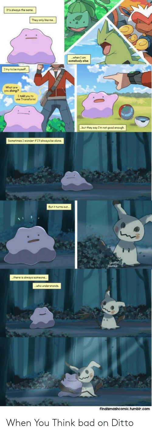 ditto: When You Think bad on Ditto