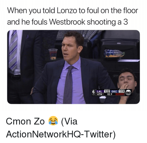 Basketball, Nba, and Sports: When you told Lonzo to foul on the floor  and he fouls Westbrook shooting a 3  122  OKC  119  LAL  4TH 02.9 Cmon Zo 😂 (Via ActionNetworkHQ-Twitter)