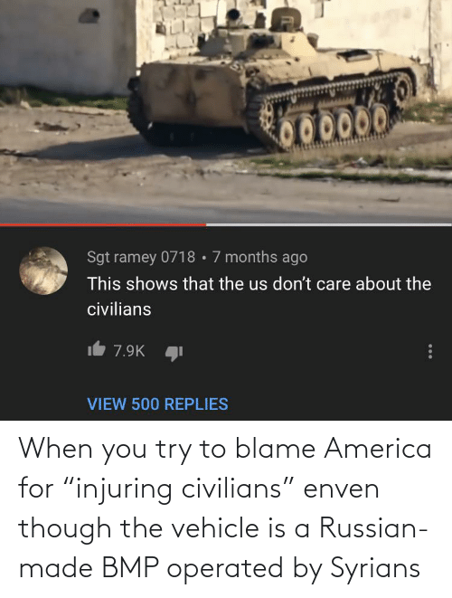 """Civilians: When you try to blame America for """"injuring civilians"""" enven though the vehicle is a Russian-made BMP operated by Syrians"""