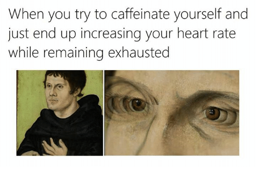 When You Try To Caffeinate Yourself