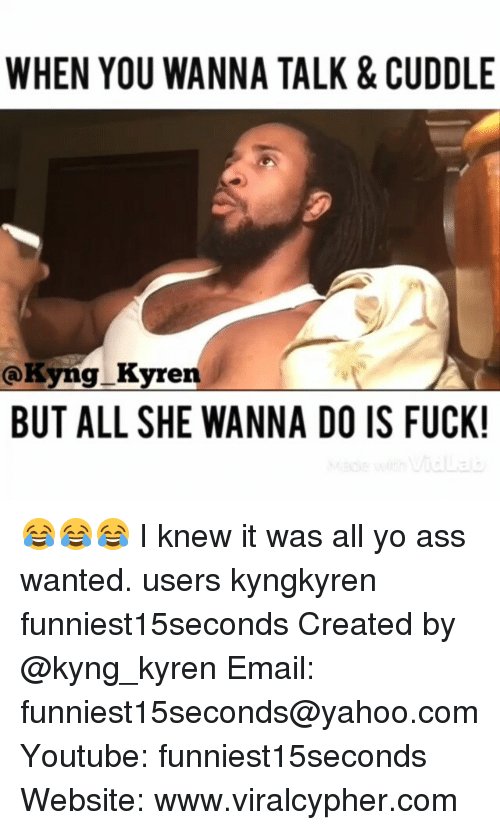 all she wants to do is fuck