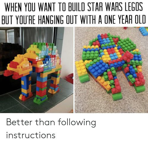 One Year: WHEN YOU WANT TO BUILD STAR WARS LEGOS  BUT YOU'RE HANGING OUT WITH A ONE YEAR OLD Better than following instructions