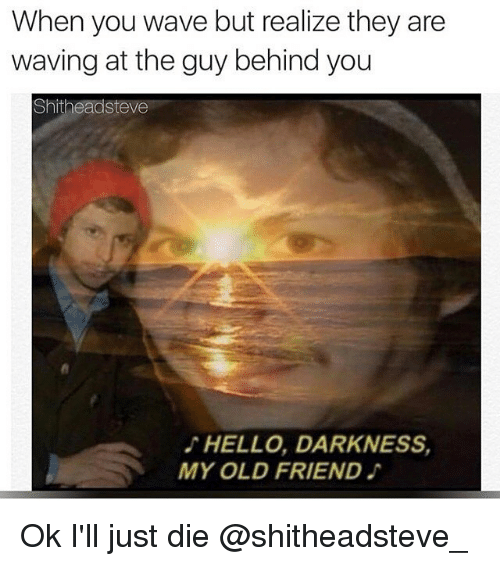 25 Best Memes About Hello Darkness My Old Hello