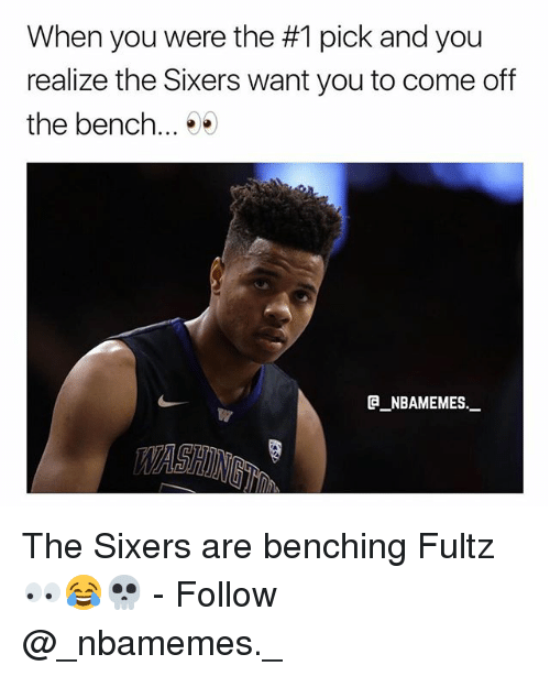 Come Off The Bench: When you were the #1 pick and you  realize the Sixers want you to come off  the bench... *  G NBAMEMES  WAST The Sixers are benching Fultz 👀😂💀 - Follow @_nbamemes._