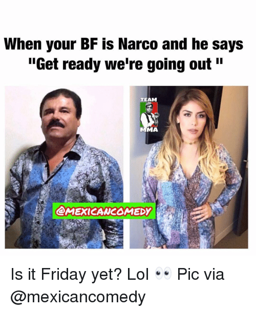 When Your Bf Is Narco And He Says Get Ready We Re Going Out Team Ma