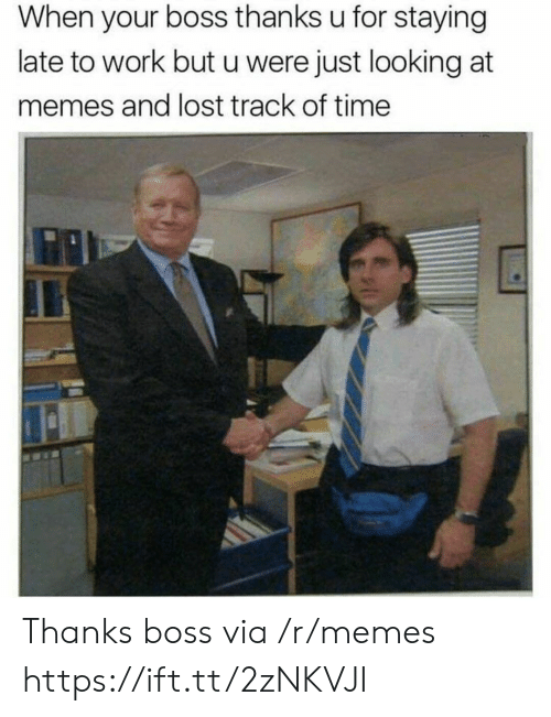 Late To Work: When your boss thanks u for staying  late to work but u were just looking at  memes and lost track of time Thanks boss via /r/memes https://ift.tt/2zNKVJI