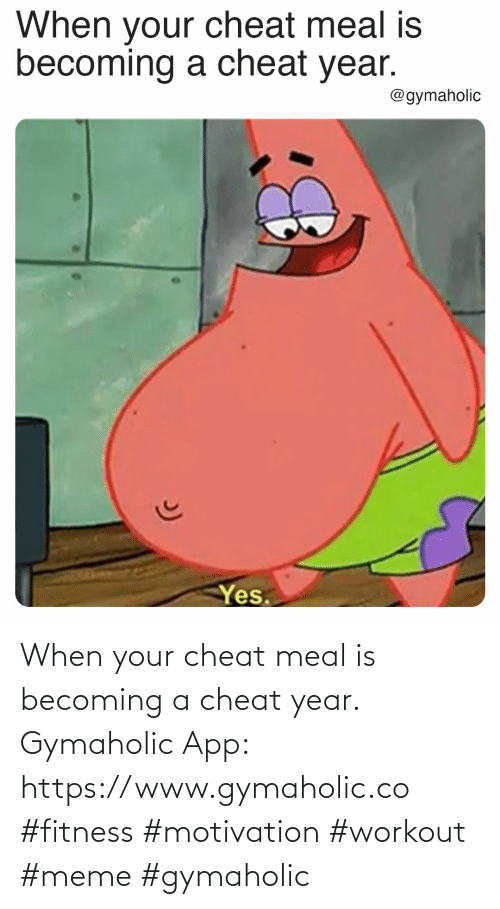 cheat: When your cheat meal is becoming a cheat year.  Gymaholic App: https://www.gymaholic.co  #fitness #motivation #workout #meme #gymaholic