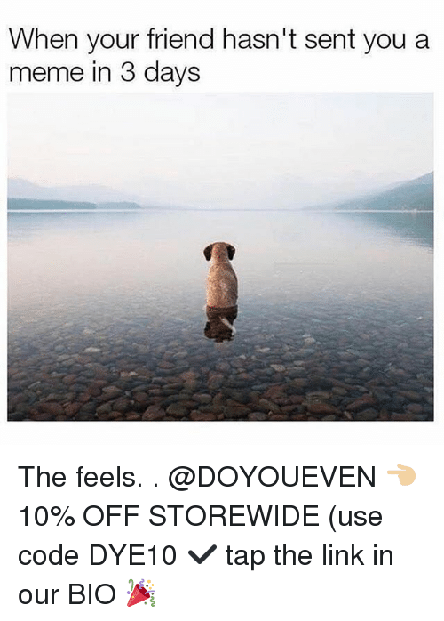 Senting: When your friend hasn't sent you a  meme in 3 days The feels. . @DOYOUEVEN 👈🏼 10% OFF STOREWIDE (use code DYE10 ✔️ tap the link in our BIO 🎉
