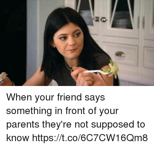 Fronting: When your friend says something in front of your parents they're not supposed to know https://t.co/6C7CW16Qm8