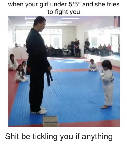"""tickling: when your girl under 5'5"""" and she tries  to fight you Shit be tickling you if anything"""