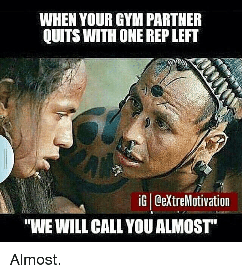 """Gym, One, and Will: WHEN YOUR GYM PARTNER  QUITS WITH ONE REP LEFT  iG 