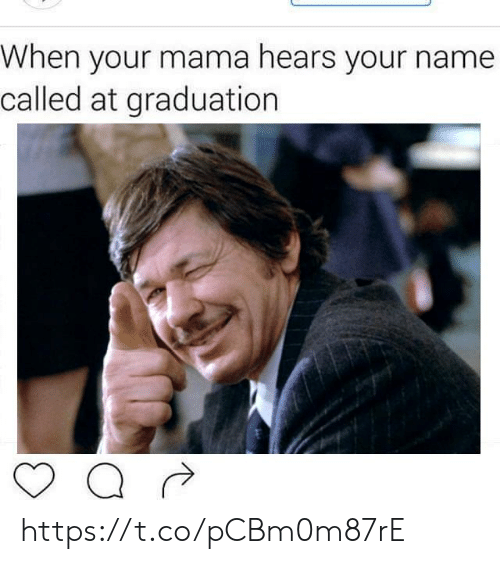 your mama: When your mama hears your name  called at graduation https://t.co/pCBm0m87rE