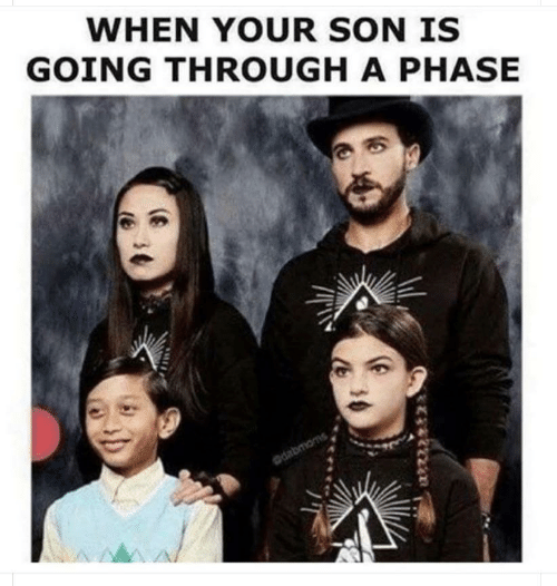 phase: WHEN YOUR SON IS  GOING THROUGH A PHASE  dabmoms