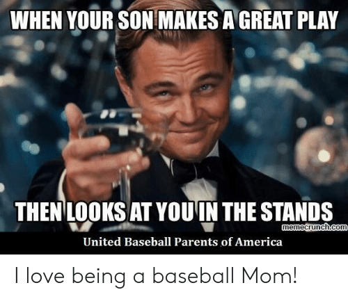 Love Being: WHEN YOUR SON MAKES A GREAT PLAY  THEN LOOKS AT YOUIN THE STANDS  United Baseball Parents of America I love being a baseball Mom!