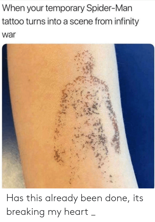 Infinity War: When your temporary Spider-Man  tattoo turns into a scene from infinity  war Has this already been done, its breaking my heart _
