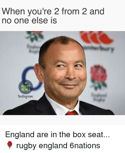 Rugby: When you're 2 from 2 and  no one else is  RUGBY  MEMES  Insta guam England are in the box seat... 🌹 rugby england 6nations