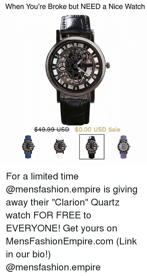 """Empire, Funny, and Free: When You're Broke but NEED a Nice Watch  IA  $49.99 USD $0.00 USD Sale For a limited time @mensfashion.empire is giving away their """"Clarion"""" Quartz watch FOR FREE to EVERYONE! Get yours on MensFashionEmpire.com (Link in our bio!) @mensfashion.empire"""