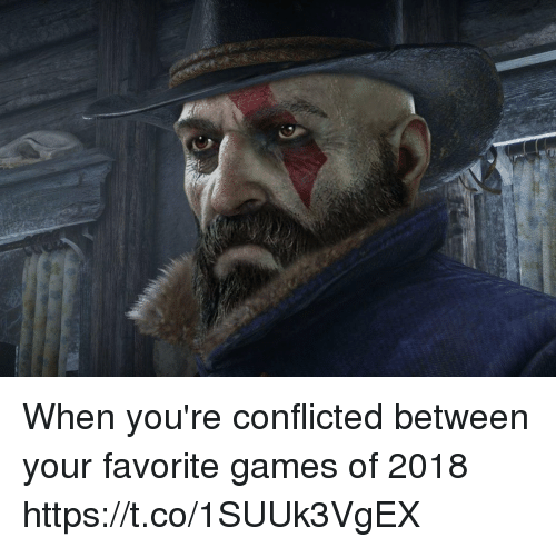 conflicted: When you're conflicted between your favorite games of 2018 https://t.co/1SUUk3VgEX