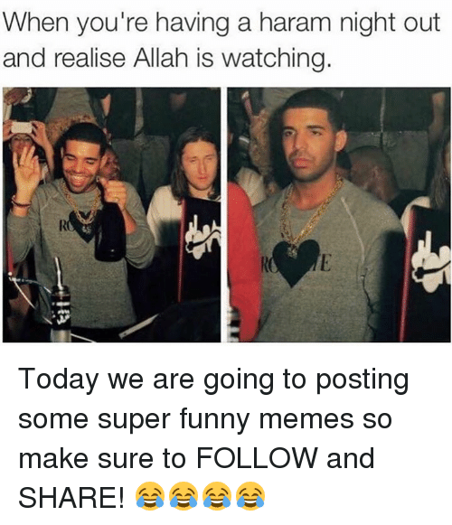 Super Funny Memes: When you're having a haram night out  and realise Allah is watching Today we are going to posting some super funny memes so make sure to FOLLOW and SHARE!   😂😂😂😂