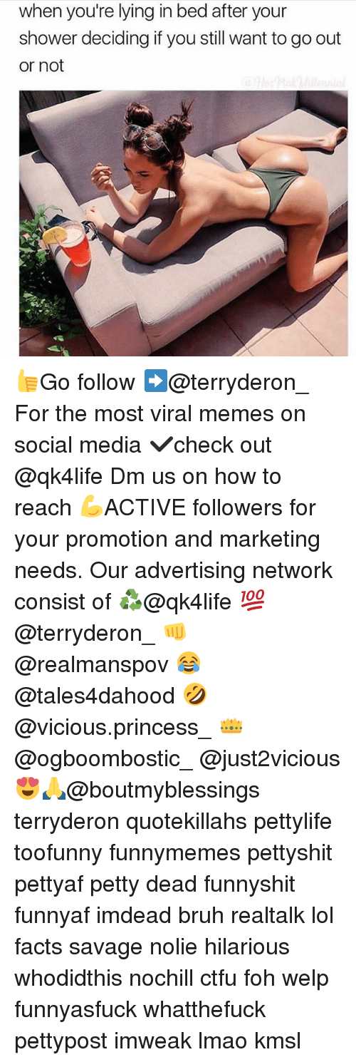 Lying In Bed: when you're lying in bed after your  shower deciding if you still want to go out  or not 👍Go follow ➡@terryderon_ For the most viral memes on social media ✔check out @qk4life Dm us on how to reach 💪ACTIVE followers for your promotion and marketing needs. Our advertising network consist of ♻@qk4life 💯@terryderon_ 👊@realmanspov 😂@tales4dahood 🤣@vicious.princess_ 👑@ogboombostic_ @just2vicious😍🙏@boutmyblessings terryderon quotekillahs pettylife toofunny funnymemes pettyshit pettyaf petty dead funnyshit funnyaf imdead bruh realtalk lol facts savage nolie hilarious whodidthis nochill ctfu foh welp funnyasfuck whatthefuck pettypost imweak lmao kmsl