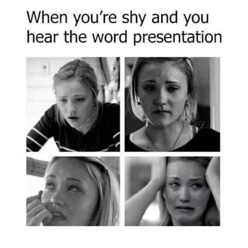 Word, You, and Shy: When you're shy and you  hear the word presentation