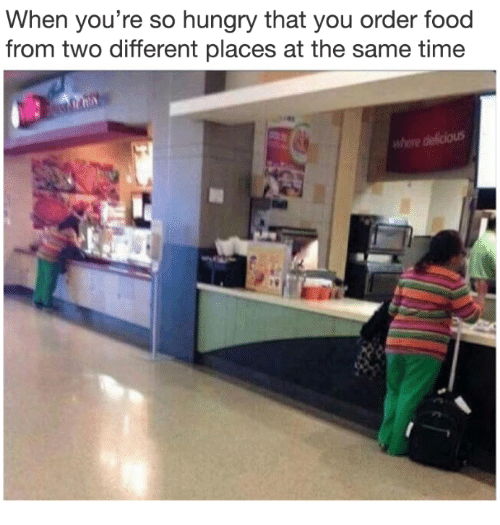 So Hungry: When you're so hungry that you order food  from two different places at the same time  hore delicious
