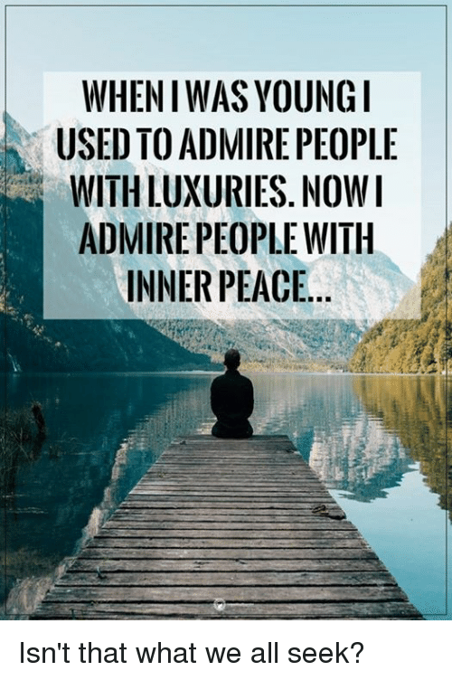 wheniwas young used to admire people withluxuries nowi admire people