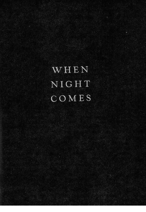 Whenn: WHENN  NIGHT  COME S