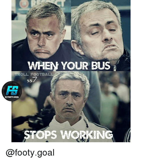 Whenn: WHENN YOUR BUS  TROLL FOOTBALL  ss7  FOOTY.GOAL  STOPS WORKING @footy.goal