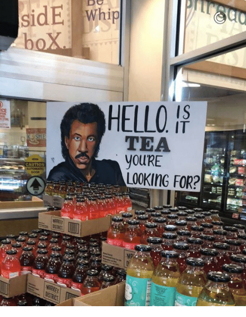 Hello, Memes, and 🤖: Whi  HELLO  IS  TEA  yOURE  LOOKING FOR?  CAUTION