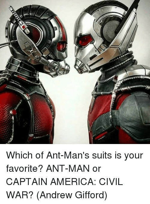 Captain America: Civil War: Which of Ant-Man's suits is your favorite? ANT-MAN or CAPTAIN AMERICA: CIVIL WAR?  (Andrew Gifford)