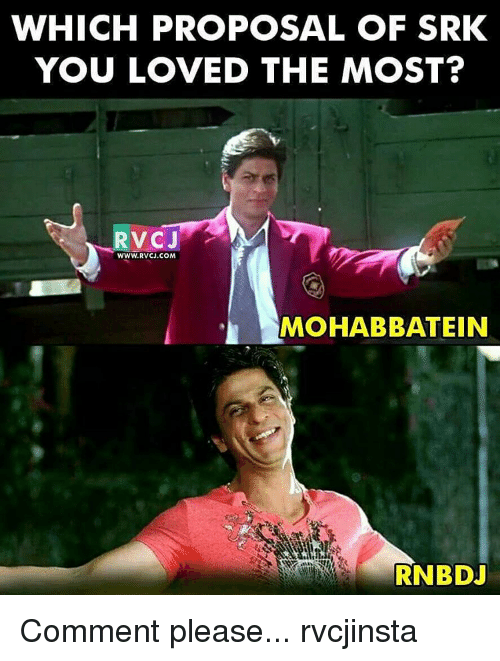 Memes, 🤖, and Srk: WHICH PROPOSAL OF SRK  YOU LOVED THE MOST?  RV CJ  WWW.RVCJ.COM  MOHABIBATEIN  RNB DJ Comment please... rvcjinsta