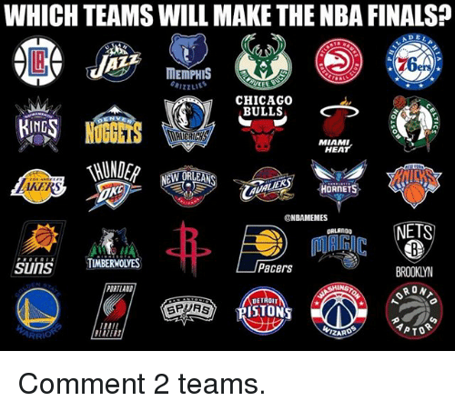piston: WHICH TEAMS WILL MAKE THE NBA FINALS?  MEMPHIS  UKEE  CHICAGO  BULLS  ING  0  MIAMI  HEAT  AKERS  ONBAMEMES  NETS  ORLANDO  SunSTMBERWOLYES  Pacers  BROOKLYN  RON  DRTLAND  DETROIT  SPURS  PISTON  ZARD Comment 2 teams.