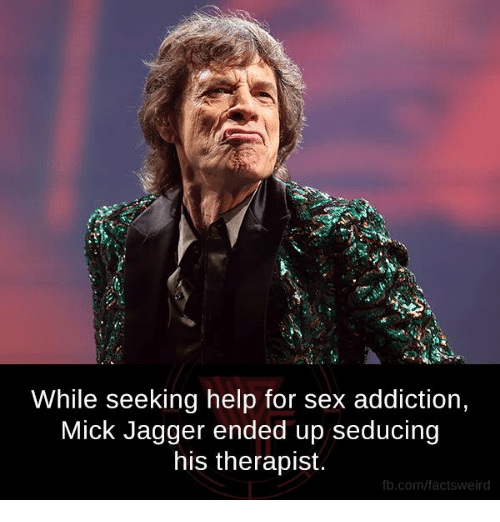 Mick Jagger: While seeking help for sex addiction,  Mick Jagger ended up seducing  his therapist.  fb.com/facts Weird