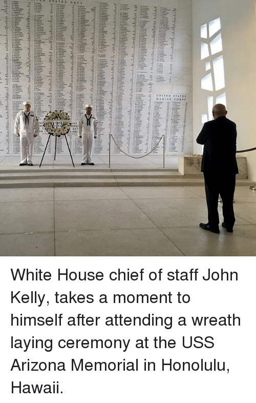 uss: White House chief of staff John Kelly, takes a moment to himself after attending a wreath laying ceremony at the USS Arizona Memorial in Honolulu, Hawaii.