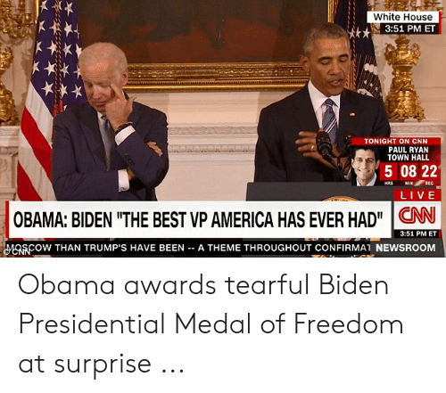 """America, cnn.com, and Obama: White House  tkxt  3:51 PM ET  TONIGHT ON CNN  PAUL RYAN  TOWN HALL  5 08 22  CNN  Gafow THAN TRUMP'S HAVE BEEN _ A THEME THROUGHOUTCONFIRMAT NEWSROOM  RS MIN SEC  OBAMA: BIDEN """"THE BEST VP AMERICA HAS EVER HAD N  3:51 PM ET Obama awards tearful Biden Presidential Medal of Freedom at surprise ..."""