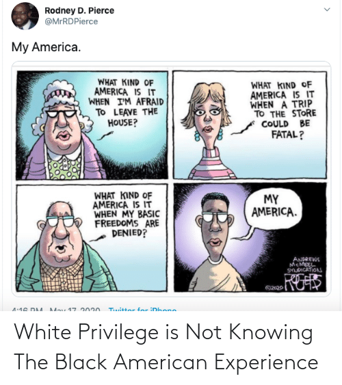 knowing: White Privilege is Not Knowing The Black American Experience