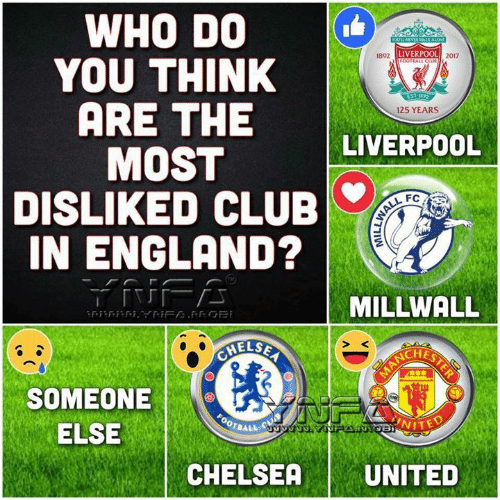 Chelsea, Club, and England: WHO DO  YOU THINK  ARE THE  MOST  DISLIKED CLUB  IN ENGLAND?  LIVERPOOL  892  125 YEARS  LIVERPOOL  FC  MILLWALL  CHES  SOMEONE  ELSE  0A64  CHELSEA | UNITED