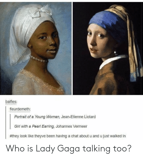 Lady Gaga: Who is Lady Gaga talking too?