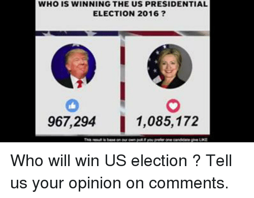Opinionating: WHO IS WINNING THE US PRESIDENTIAL  ELECTION 2016  967.294  1,085,172 Who will win US election ? Tell us your opinion on comments.