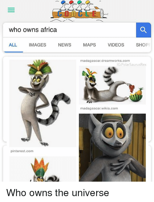 wikia: who owns africa  ALL IMAGES NEWS MAPS VIDEOS SHOP  madagascar.dreamworks.com  G:PolarSaurusRex  madagascar.wikia.com  pinterest.com Who owns the universe