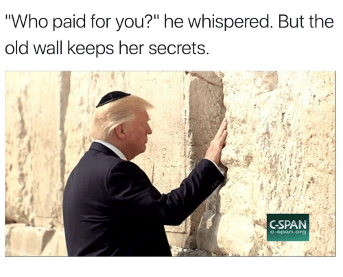 """cspan: Who paid for you?"""" he whispered. But the  old wall keeps her secrets  CSPAN  C-span.or9"""