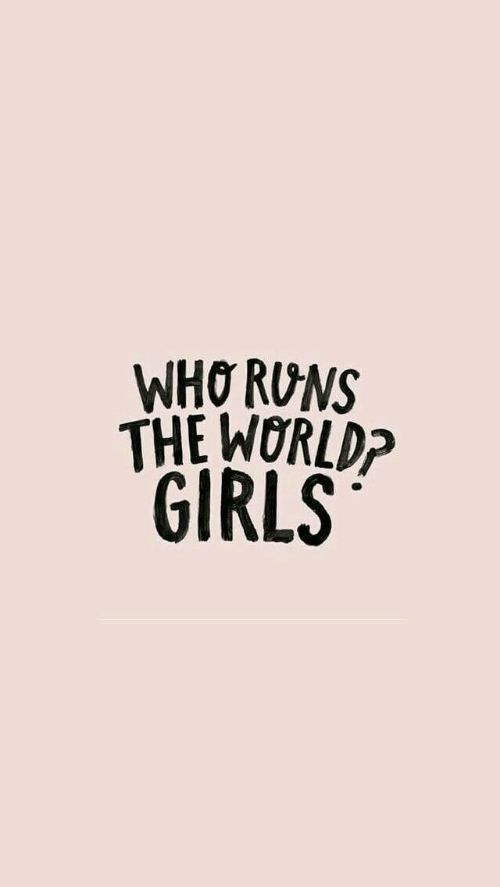 Girls, Who, and The: WHO RUNS  THE WORLDP  GIRLS