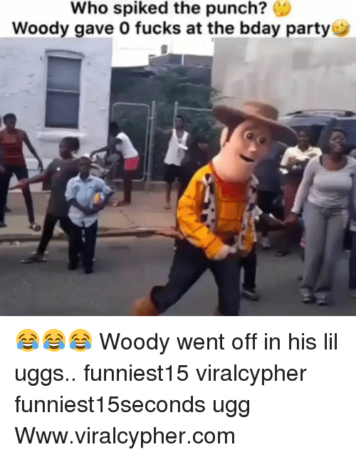 Spiked: Who spiked the punch?  Woody gave O fucks at the bday party 😂😂😂 Woody went off in his lil uggs.. funniest15 viralcypher funniest15seconds ugg Www.viralcypher.com