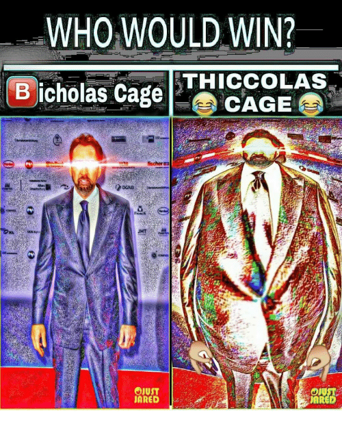 Dank Memes, Who, and Win: WHO WOULD WIN?  B icholas CagGE  THICCOLAS  fischers  DGND  rosch  ARED