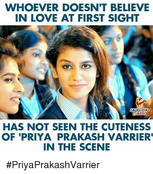 love at first sight: WHOEVER DOESN'T BELIEVE  IN LOVE AT FIRST SIGHT  LAUGHING  HAS NOT SEEN THE CUTENESS  OF 'PRIYA PRAKASH VARRIER  IN THE SCENE #PriyaPrakashVarrier