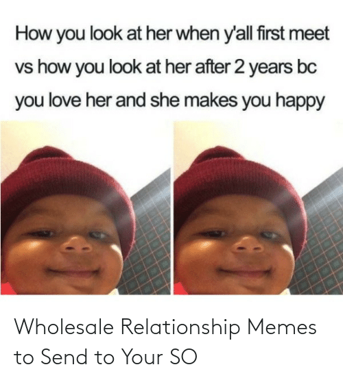 Memes To: Wholesale Relationship Memes to Send to Your SO