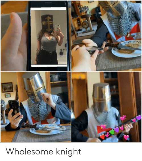 Knight: Wholesome knight