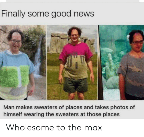 Wholesome: Wholesome to the max